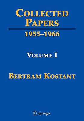 Collected Papers By Kostant, Bertram/ Joseph, Anthony (EDT)/ Vergne, Michele (EDT)/ Kumar, Shrawan (EDT)