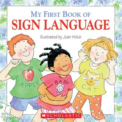 My First Book of Sign Language By Holub, Joan (ILT)/ Holub, Joan