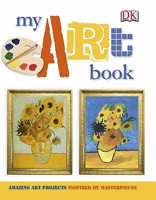 My Art Book By Dorling Kindersley, Inc.