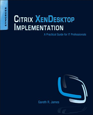 Citrix XenDesktop Implementation By James, Gareth R./ Majors, Kenneth (EDT)