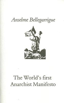 World's First Anarchist Manifesto By Bellegarrigue, Anselme